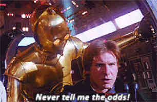Star Wars - Han Solo to C3PO: Never tell me the odds!